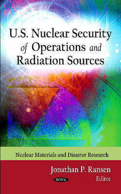 U.S. Nuclear Security of Operations & Radiation Sources (Hardback)