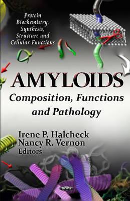 Amyloids: Composition, Functions & Pathology (Hardback)