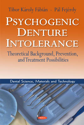 Psychogenic Denture Intolerance: Theoretical Background, Prevention & Treatment Possibilities (Paperback)