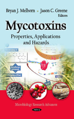 Mycotoxins: Properties, Applications & Hazards (Hardback)