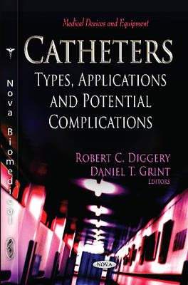 Catheters: Types, Applications & Potential Complications (Paperback)