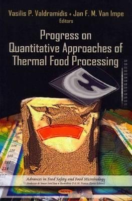 Progress on Quantitative Approaches of Thermal Food Processing (Hardback)