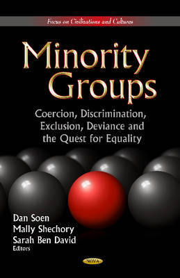 Minority Groups: Coercion, Discrimination, Exclusion, Deviance and the Quest for Equality (Hardback)
