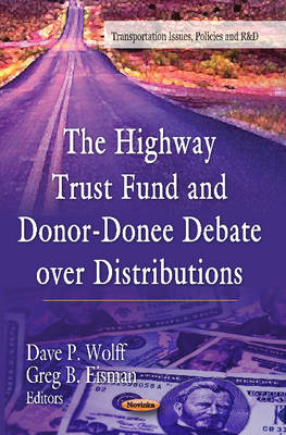 Highway Trust Fund & Donor-Donee Debate Over Distributions (Paperback)