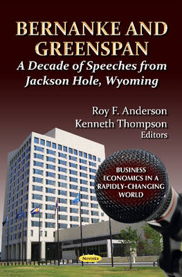 Bernanke & Greenspan: A Decade of Speeches from Jackson Hole, Wyoming (Paperback)