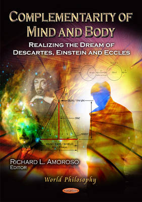 Complementarity of Mind & Body: Realizing the Dream of Descartes, Einstein & Eccles (Paperback)