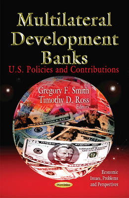 Multilateral Development Banks: U.S. Policies & Contributions (Paperback)