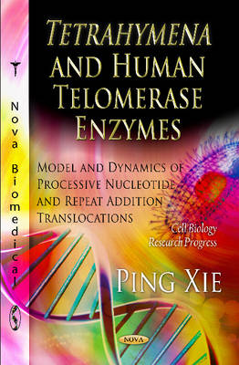 Tetrahymena & Human Telomerase Enzymes: Model & Dynamics of Processive Nucleotide & Repeat Addition Translocations (Paperback)
