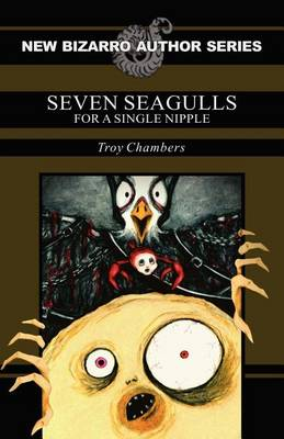Seven Seagulls for a Single Nipple (Paperback)