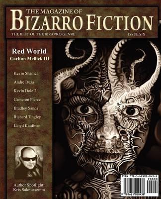 The Magazine of Bizarro Fiction (Issue Six) (Paperback)