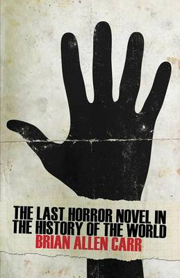 The Last Horror Novel in the History of the World (Paperback)