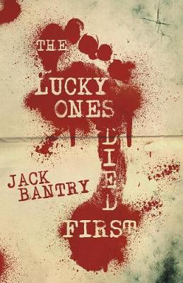 The Lucky Ones Died First (Paperback)