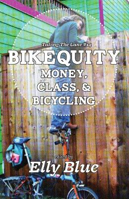 Bikequity: Money, Class, & Bicycling (Paperback)