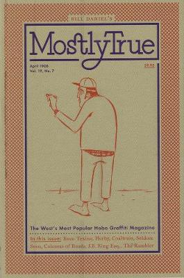 Mostly True: The West's Most Popular Hobo Graffiti Magazine (Paperback)