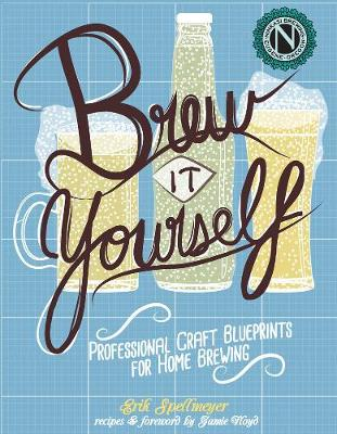 Brew It Yourself: Professional Craft Blueprints for Home Brewing (Paperback)