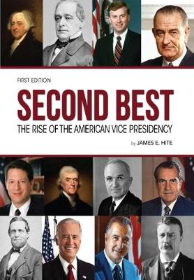 Second Best: The Rise of the American Vice Presidency (Paperback)