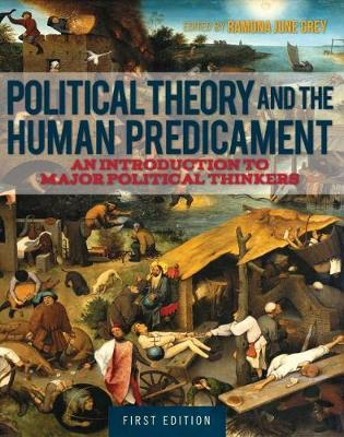 Political Theory and the Human Predicament: An Introduction to Major Political Thinkers (Paperback)