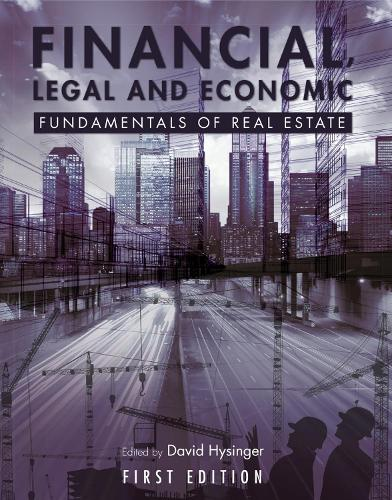 Financial, Legal and Economic Fundamentals of Real Estate (Paperback)