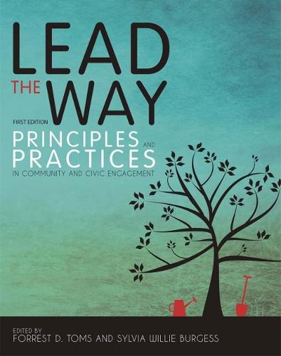Lead the Way: Principles and Practices in Community and Civic Engagement (Paperback)