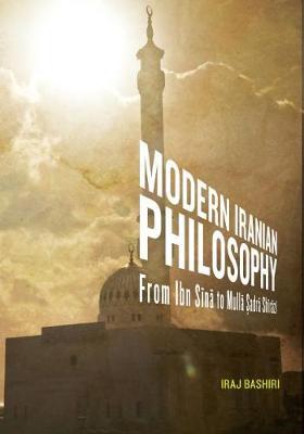 Modern Iranian Philosophy: From Ibn Sina to Mulla Sadra Shirazi (Paperback)