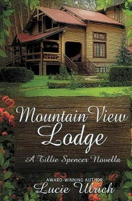 Mountain View Lodge: A Tillie Spencer Novella - Tillie Spencer Novellas 2 (Paperback)