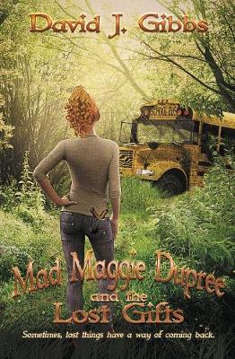 Mad Maggie Dupree and the Lost Gifts: A Middle School Mystery Book - Mad Maggie Dupree 3 (Paperback)