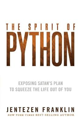The Spirit of Python: Exposing Satan's Plan to Squeeze the Life Out of You (Paperback)
