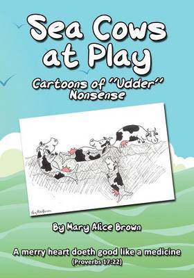 Sea Cows at Play: Cartoons of Udder Nonsense (Paperback)