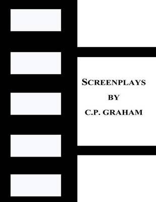 Screenplays by C.P. Graham (Paperback)