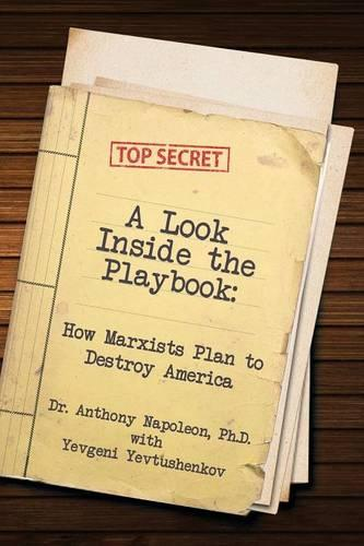 A Look Inside the Playbook: How Marxists Plan to Destroy America (Paperback)