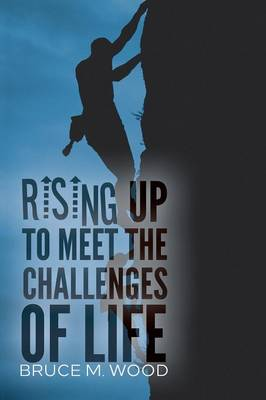 Rising Up to Meet the Challenges of Life (Paperback)