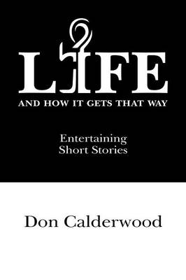 Life and How It Gets That Way (Paperback)