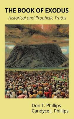 The Book of Exodus: Historical and Prophetic Truths (Hardback)