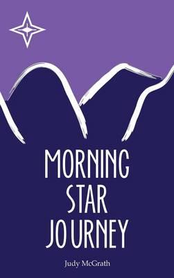 Morning Star Journey (Hardback)