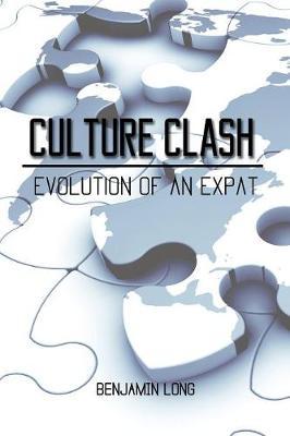 Culture Clash: Evolution of an Expat (Paperback)