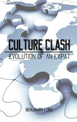 Culture Clash: Evolution of an Expat (Hardback)
