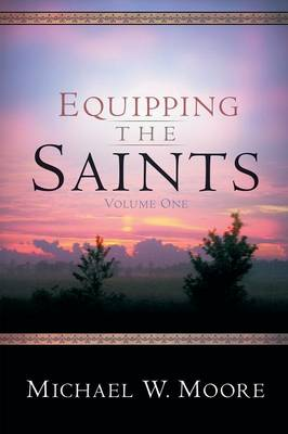 Equipping the Saints - Volume One (Paperback)