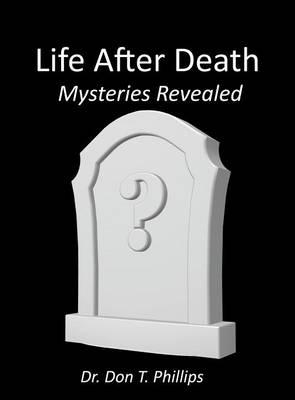 Life After Death - Mysteries Revealed (Hardback)