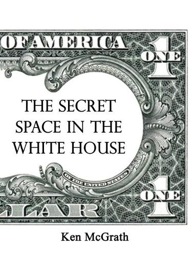 The Secret Space in the White House (Paperback)