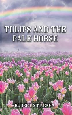 Tulips and the Pale Horse (Paperback)