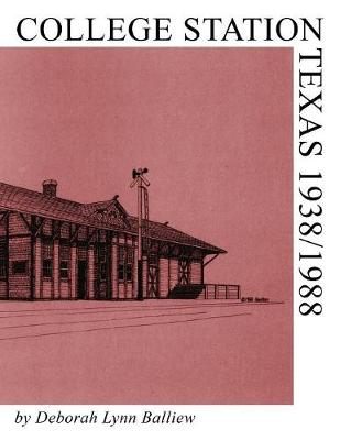 College Station, Texas 1938/1988 (Paperback)