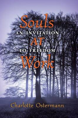 Souls at Work: An Invitation to Freedom (Paperback)