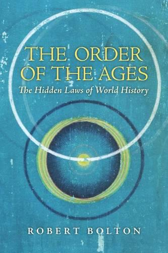 The Order of the Ages: The Hidden Laws of World History (Paperback)