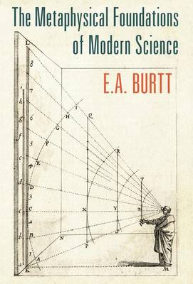 The Metaphysical Foundations of Modern Science (Hardback)