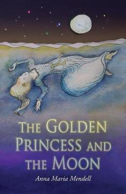 """The Golden Princess and the Moon: A Retelling of the Fairy Tale """"Sleeping Beauty"""" (Paperback)"""