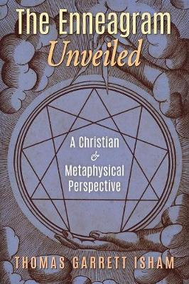 The Enneagram Unveiled: A Christian & Metaphysical Perspective (Paperback)