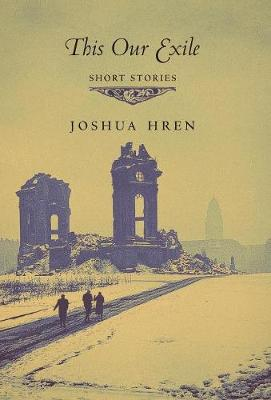 This Our Exile: Short Stories (Hardback)