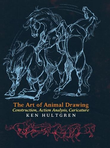 The Art of Animal Drawing: Construction, Action Analysis, Caricature (Hardback)