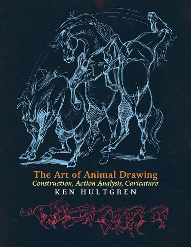 The Art of Animal Drawing: Construction, Action Analysis, Caricature (Paperback)