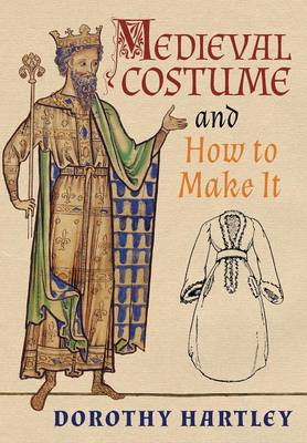 Medieval Costume and How to Make It (Hardback)